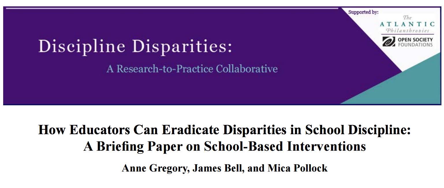 How Educators Can Eradicate Disparities in School Discipline. Discipline Disparities Series: Interventions