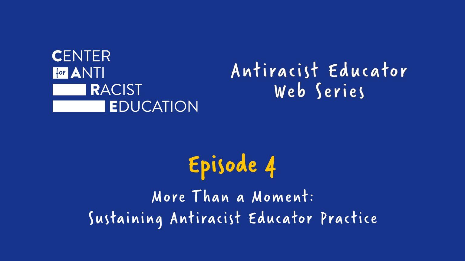 Sustaining Antiracist Educator Practice