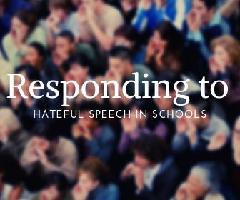 """""""Responding to Hateful Speech in Schools."""""""