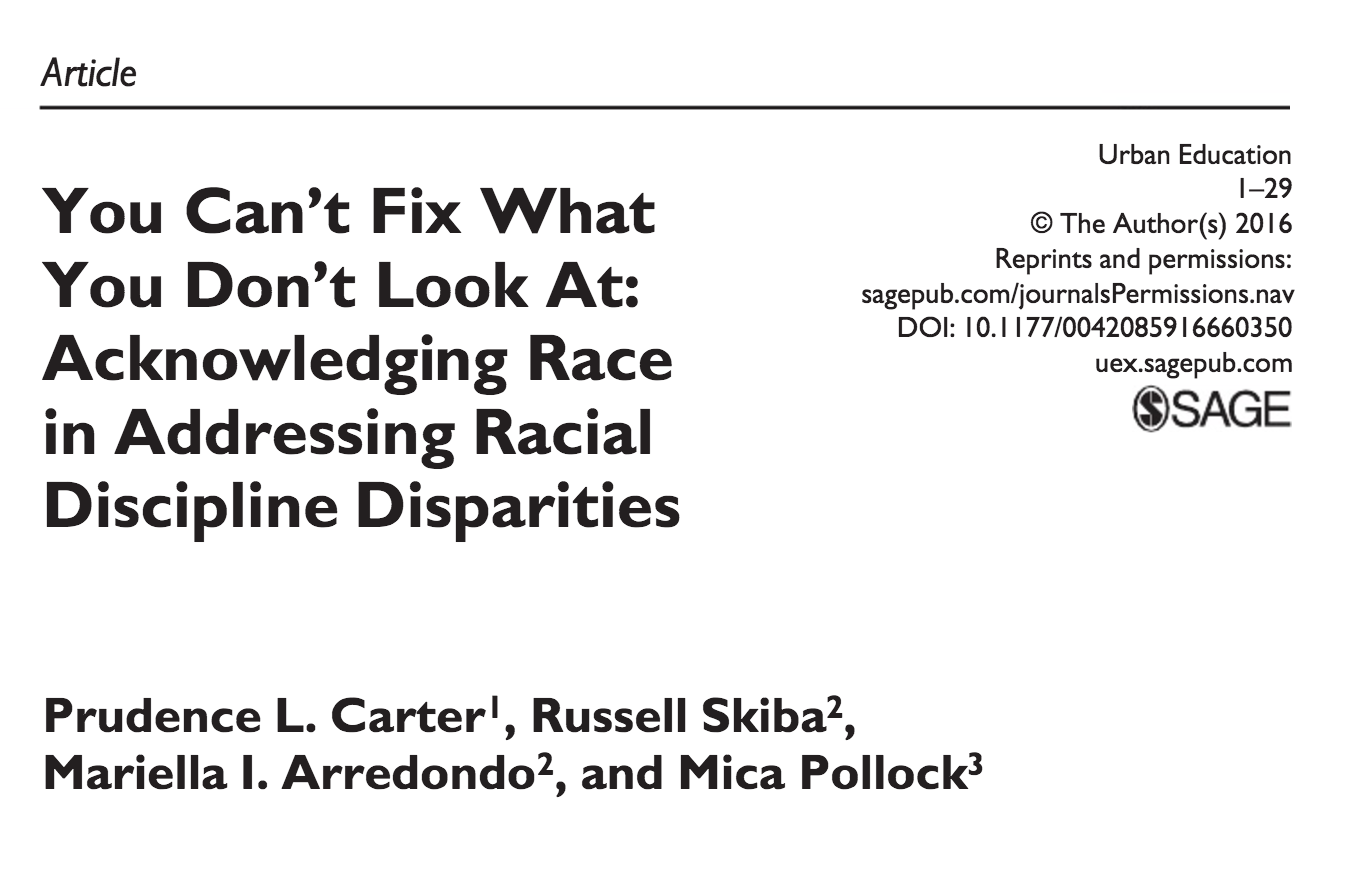 You Can't Fix What You Don't Look At: Acknowledging Race in Addressing Racial Discipline Disparities.